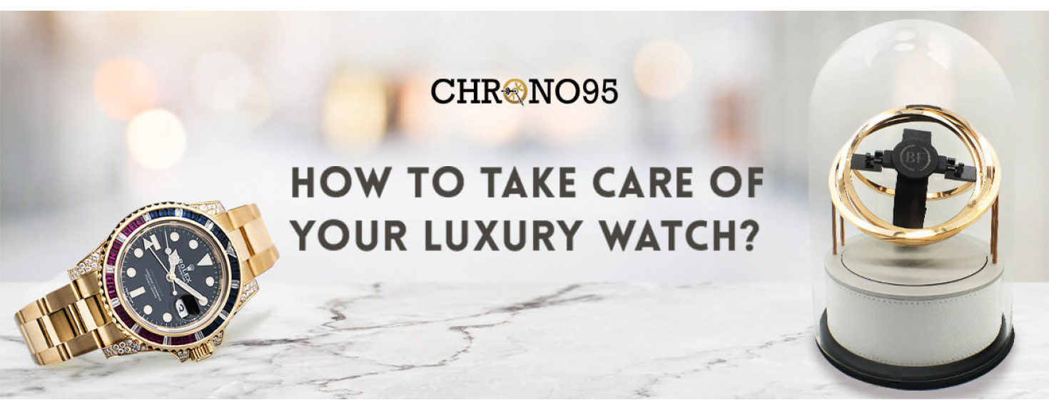 How to Take Care of Your Luxury Watch